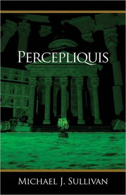 Percepliquis (Riyria Revelations Series #6)