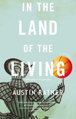 In the Land of the Living: A Novel