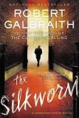 Book Cover Image. Title: The Silkworm (Cormoran Strike Series #2), Author: Robert Galbraith