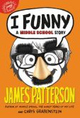 Book Cover Image. Title: I Funny:  A Middle School Story, Author: James Patterson