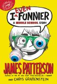 Book Cover Image. Title: I Even Funnier:  A Middle School Story, Author: James Patterson