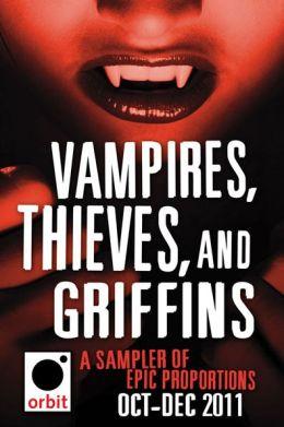 Vampires, Thieves, and Griffins (An Orbit Sampler): Orbit October-December 2011