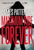 Book Cover Image. Title: Maximum Ride Forever (Maximum Ride Series #9), Author: James Patterson