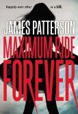 Book Cover Image. Title: Maximum Ride Forever (Maximum Ride Series #9), Author: James Patterson
