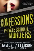 Book Cover Image. Title: Confessions:  The Private School Murders, Author: James Patterson