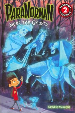 ParaNorman: Meet the Ghosts (Passport to Reading Level 2 Series)