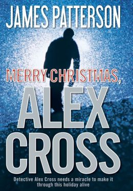 Merry Christmas, Alex Cross (Alex Cross Series #19)