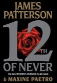 Book Cover Image. Title: 12th of Never (Women's Murder Club Series #12), Author: James Patterson