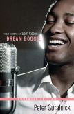 Book Cover Image. Title: Dream Boogie:  The Triumph of Sam Cooke (Enhanced Edition), Author: Peter Guralnick