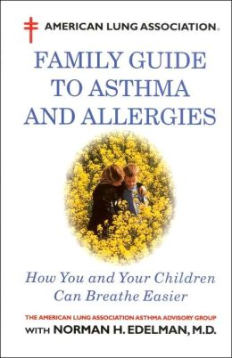 American Lung Association's Family Guide to Asthma and Allergies