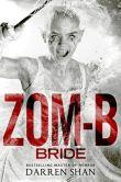 Book Cover Image. Title: Zom-B Bride, Author: Darren Shan