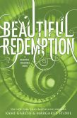 Book Cover Image. Title: Beautiful Redemption (Beautiful Creatures Series #4), Author: Kami Garcia