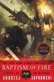Book Cover Image. Title: Baptism of Fire, Author: Andrzej Sapkowski