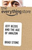 Book Cover Image. Title: The Everything Store:  Jeff Bezos and the Age of Amazon, Author: Brad Stone