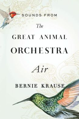 Sounds from The Great Animal Orchestra: Air (Enhanced Edition)