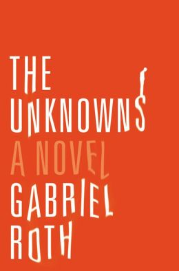 The Unknowns: A Novel
