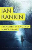 Book Cover Image. Title: Standing in Another Man's Grave (Inspector John Rebus Series #18), Author: Ian Rankin