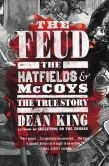 Book Cover Image. Title: The Feud:  The Hatfields and McCoys: The True Story, Author: Dean King
