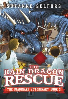The Rain Dragon Rescue By Suzanne Selfors 9780316225557