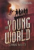 Book Cover Image. Title: The Young World, Author: Chris Weitz
