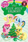 Book Cover Image. Title: My Little Pony:  Holly, Jolly Harmony, Author: D. Jakobs