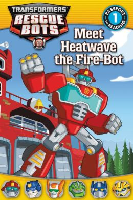 Transformers: Rescue Bots: Meet Heatwave the Fire-Bot
