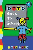 Book Cover Image. Title: Otto Goes to School, Author: Todd Parr