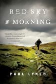 Book Cover Image. Title: Red Sky in Morning:  A Novel, Author: Paul Lynch