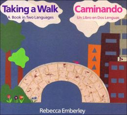 Taking a Walk: A Book in Two Languages/ Caminando: Un libro en dos languas