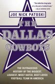 Book Cover Image. Title: The Dallas Cowboys -- Free Preview:  The Outrageous History of the Biggest, Loudest, Most Hated, Best Loved Football Team in America, Author: Joe Nick Patoski