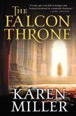 Book Cover Image. Title: The Falcon Throne, Author: Karen Miller