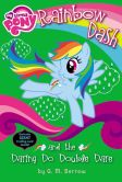 Book Cover Image. Title: My Little Pony:  Rainbow Dash and the Daring Do Double Dare, Author: G. M. Berrow