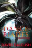 Book Cover Image. Title: A Dance of Blades (Shadowdance Series #2), Author: David Dalglish