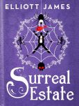 Book Cover Image. Title: Surreal Estate, Author: Elliott James