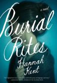 Book Cover Image. Title: Burial Rites:  A Novel, Author: Hannah Kent