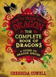 Book Cover Image. Title: The Complete Book of Dragons:  A Guide to Dragon Species, Author: Cressida Cowell