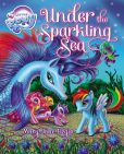 Book Cover Image. Title: My Little Pony:  Under the Sparkling Sea, Author: Mary Jane Begin