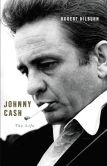 Book Cover Image. Title: Johnny Cash:  The Life, Author: Robert Hilburn