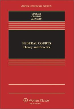 Federal Courts: Theory and Practice