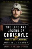 Book Cover Image. Title: The Life and Legend of Chris Kyle:  American Sniper, Navy SEAL, Author: Michael J. Mooney