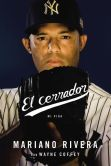 Book Cover Image. Title: El Cerrador:  Mi Vida, Author: Wayne Coffey