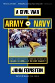Book Cover Image. Title: A Civil War:  Army vs. Navy - A Year Inside College Football's Purest Rivalry, Author: John Feinstein