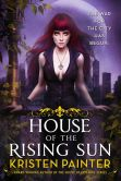 Book Cover Image. Title: House of the Rising Sun (Crescent City Series #1), Author: Kristen Painter