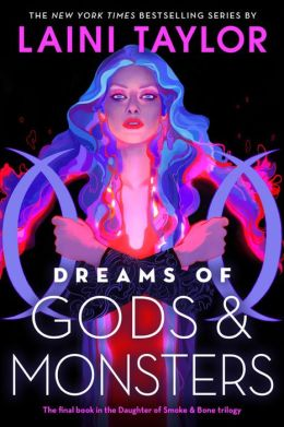 Dreams of Gods and Monsters (Daughter of Smoke and Bone Series #3)