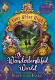 Book Cover Image. Title: Ever After High:  A Wonderlandiful World, Author: Shannon Hale