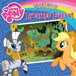 My Little Pony: Welcome to the Everfree Forest!