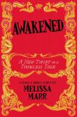 Book Cover Image. Title: Awakened:  A New Twist on a Timeless Tale, Author: Melissa Marr