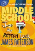 Book Cover Image. Title: Middle School:  Just My Rotten Luck, Author: James Patterson