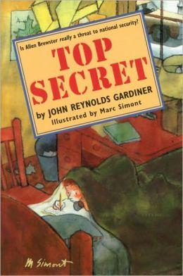 Top Secret John Reynolds Gardiner and Marc Simont