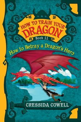 How to Betray a Dragon's Hero (How to Train Your Dragon Series #11) (PagePerfect NOOK Book)
